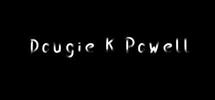 Dougie K Powell